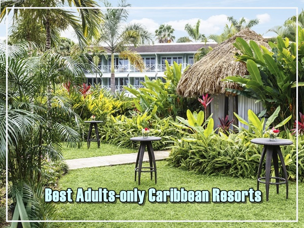 best-adults-only-resorts-caribbean